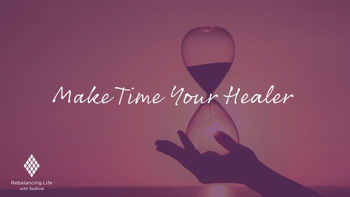Make Time Your Healer