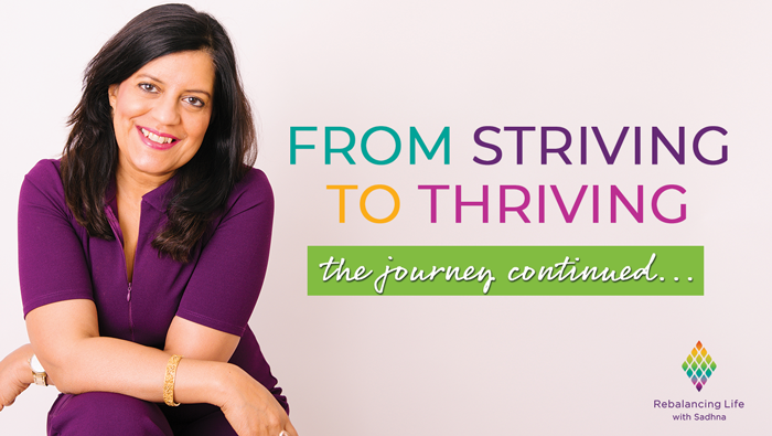 From Striving to thriving: the journey continued …