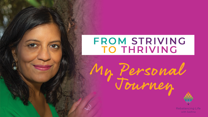 From Striving to thriving: My personal journey